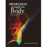 Awareness Through the Body: A Way to Enhance Concentration, Relaxation and Self-knowledge in Children and Adults